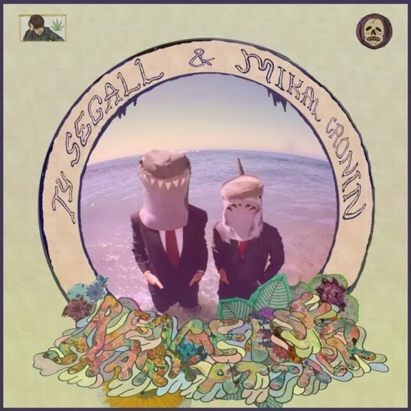 Artist: Ty Segall and Mikal Cronin Title: Reverse Shark Attack Label: In The Red