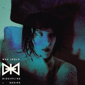 Northern Transmissions reviews the new album from Wax Idols, 'Discipline & Desire