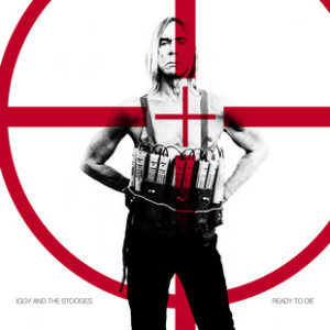"""Northern Transmissions reviews Iggy And The Stooges 'Ready To Die"""""""