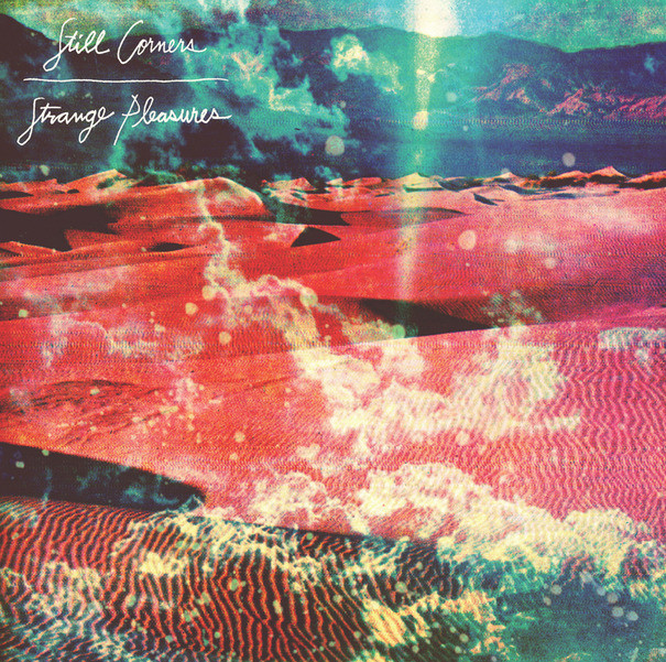Northern transmissions reviews Strange Pleasures from Still Corners