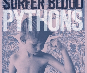 SURFER BLOOD - Announce Headlining North American Tour in Support of New Album 'Pythons'