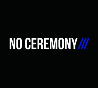 """""""No Ceremony"""" the new album from No Ceremony reviewed by Northern Transmissions. """"No Ceremony"""" will be self released by the band on their own label September 2."""