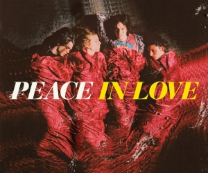 PEACE SET TO RELEASE DEBUT LP IN LOVE ON OCTOBER 1ST VIA SONY UK ROCK QUARTET TO TOUR NORTH AMERICA IN OCTOBER WITH TWO DOOR CINEMA CLUB