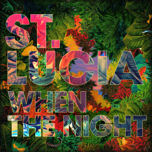 """St Lucia """"When The Night"""" reviewed by Northern Transmissions. Album comes out October 8th on Neon Gold"""