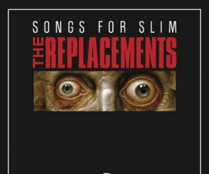 EFF TWEEDY AND LUCERO CONTRIBUTE TO FINAL SONGS FOR SLIM 7-INCH, WITH AUCTION-ONLY RELEASE; PROCEEDS TO BENEFIT FORMER REPLACEMENTS GUITARIST SLIM DUNLAP