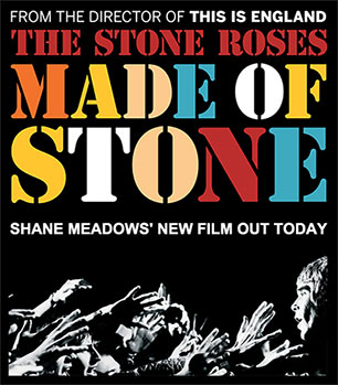 "Stone Roses ""Made Of Stone"" coming to theatres November 6th, and DVD / Blu-ray December 3rd."