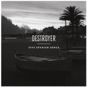 """Review Of Destroyer's upcoming EP """"Five Spanish Songs"""". On 11/25 Destroyer will release a five song EP written by Antonio Luque of the band Sr. Chinarro."""