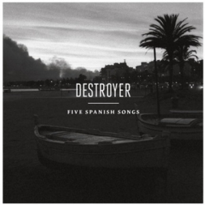 "Review Of Destroyer's upcoming EP ""Five Spanish Songs"". On 11/25 Destroyer will release a five song EP written by Antonio Luque of the band Sr. Chinarro."