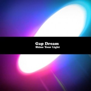"""Review Of Gap Dream's """"Shine Your light"""" reviewed by Northern Transmissions."""