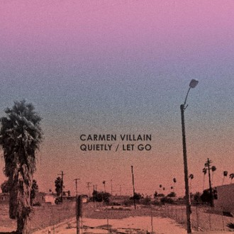 Carmen Villain Shares Single, Quietly/Let Go 7,""
