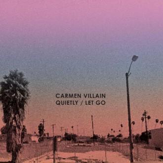 "Carmen Villain Shares Single, Quietly/Let Go 7,"""