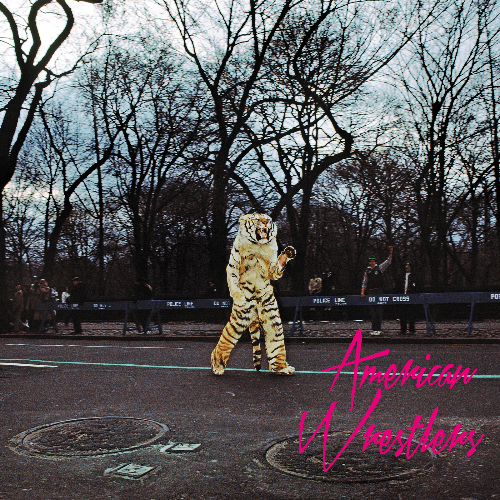 American Wrestlers Announces Self-Titled Debut Album , available April 7th