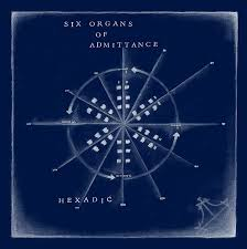 Review of 'Hexadic', the new full-length LP from Six Organs Of Admittance.