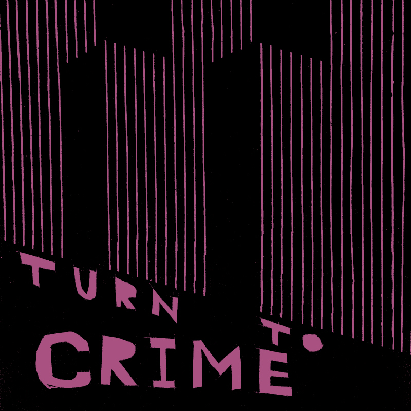 "Turn To Crime Shares ""Without A Care"" From their forthcoming full-length album 'Actions' Out April 28th"