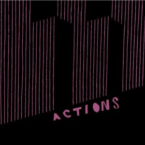 "Turn to crime share their single and title-track ""Actions,"" the LP comes out 4/28 on Mugg & Bopp."
