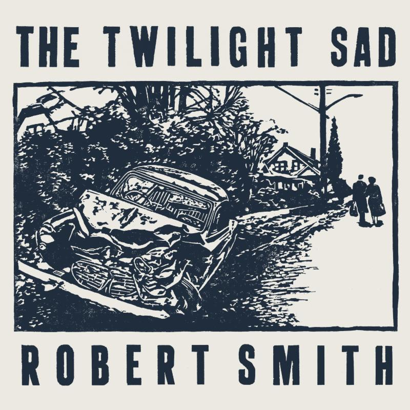 "The Twilight Sad Share Robert Smith Cover of "" There's a Girl in the corner."""