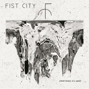 Review of 'Everything Is a Mess,' the new album by Fist City.
