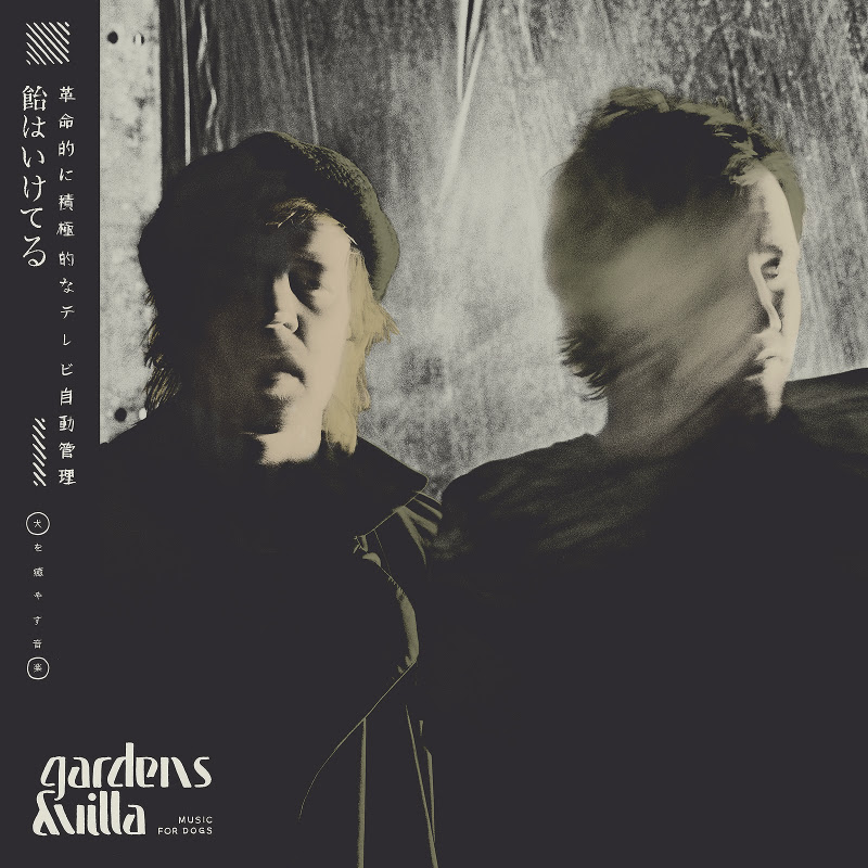 Gardens & Villa Announce New Record 'Music For Dogs,' out August 21st via Secretly Canadian