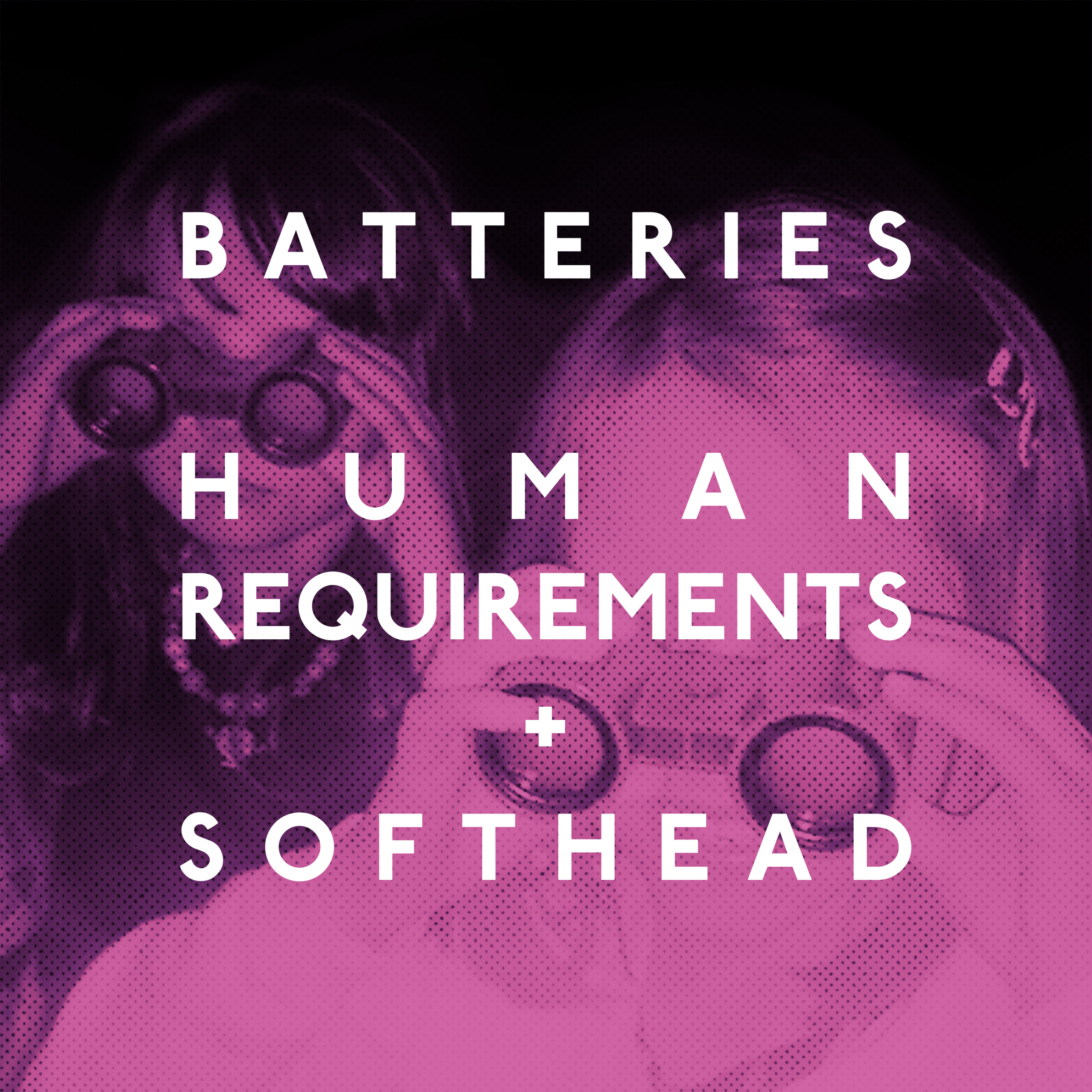 "Batteries Reveal new single ""HUMAN REQUIREMENTS"", Taken From Forthcoming album 'BATTERIE'S"