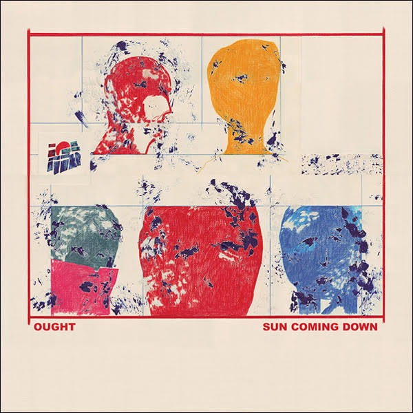 Ought have announced their new LP 'Sun Coming Down', out September 18th via Constellation.