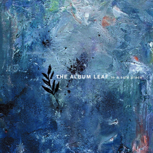 Sub Pop reissues The Album Leaf's 'In A Safe Place'