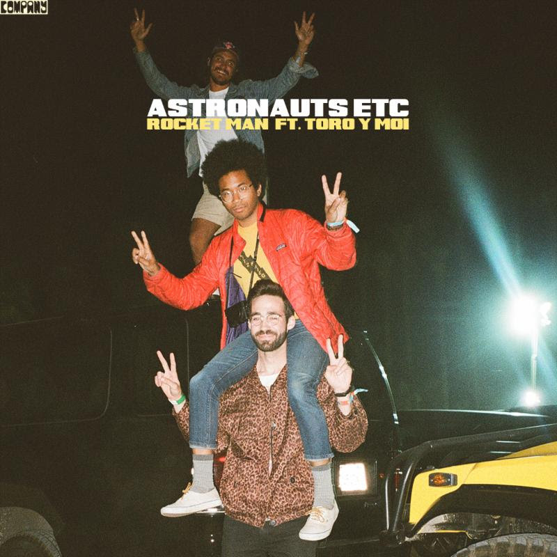 "Toro y Moi and Astronauts etc. cover Elton John's ""Rocket Man""."