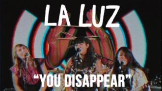 """You Disappear"" by La Luz"