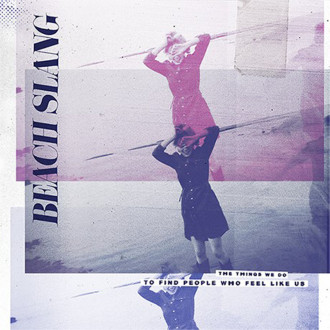 Review of 'The Things We Do to Find People Who Feel Like Us' by Beach Slang