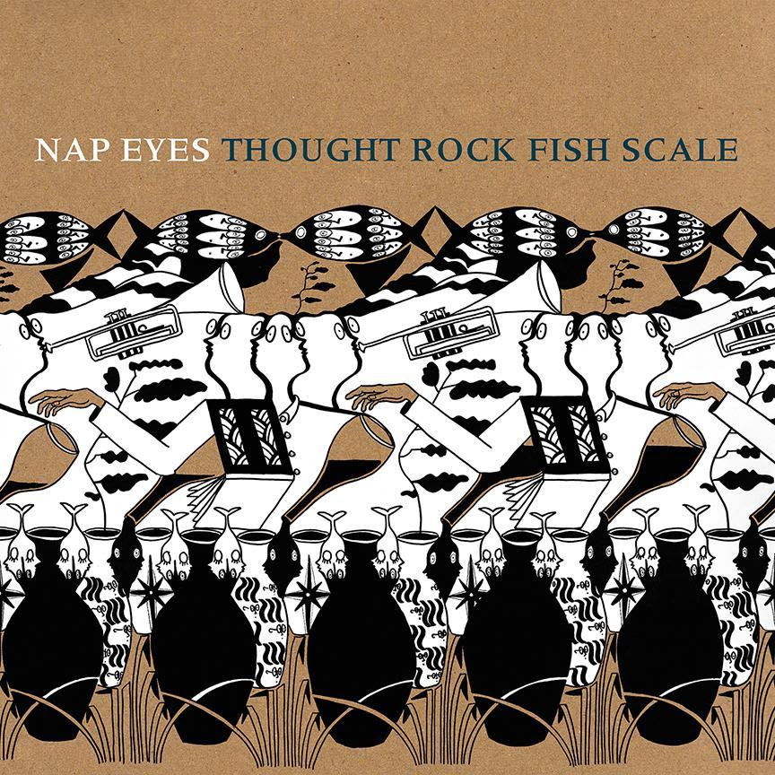 "Nap Eyes release first single ""Mixer"" from their forthcoming release 'THOUGHT ROCK FISH SCALE',"