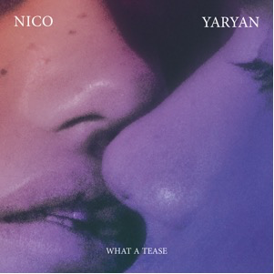 Nico Yaran announces new LP 'What A Tease', out February 26th via Last Gang Records.