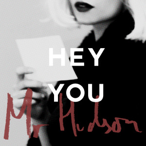 """Hey You"" by Mr. Hudson is Northern Transmissions' 'Song of the Day'. T"