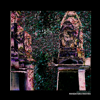 """""""Mandatory Mantra"""" by Benjamin A.D is Northern Transmissions' 'Song of the Day'."""