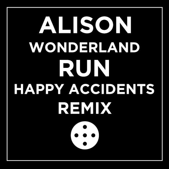 "Alison Wonderland ""Run"" Happy Accidents Remix, is Northern Transmissions' 'Song of the Day',"