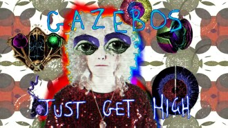 """Just Get High"" by Gazebos"
