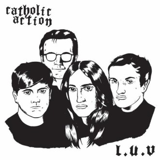 """""""L.U.V."""" by Catholic Action is Northern Transmissions' 'Song of the Day'"""