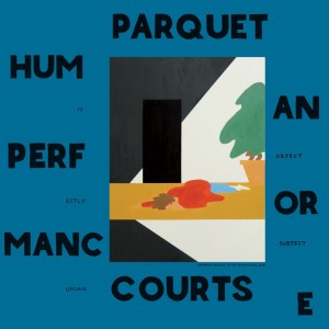 'Human Performance' by Parquet Courts, album review.