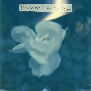 'Hard to Read' by Day Wave', album review by Graham Caldwell. The EP comes out today on Fat Possum/Grand Jury/I Oh You.