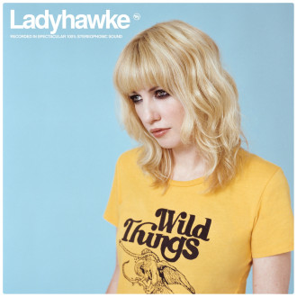 Ladyhawke 3rd Studio LP 'Wild Things' Out June 3rd via Polyvinyl Records