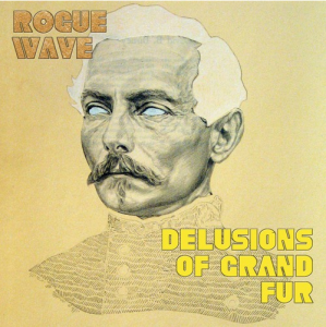 'Delusions Of Grand Fur' by Rogue Wave, album review by Sean Carlin.