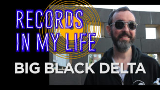 Big Black Delta guests on Records In my Life