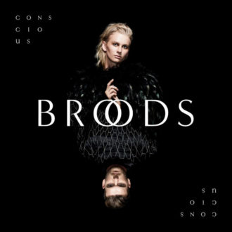 Broods' new album 'Conscious' is out today.