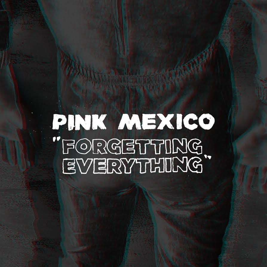 "Pink Mexico debut new single ""Forgetting Everything."""