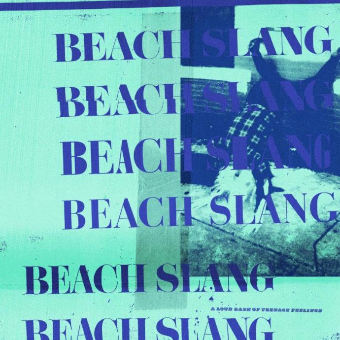 Beach Slang announce new album 'A Loud Bash Of Teenage Feelings'