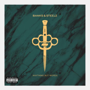 "Banks and Steelz stream ""Anything But Words"" the title track from their forthcoming release, comes out August 26th"