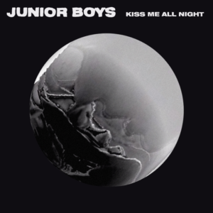 "Junior Boys Release New EP 'Kiss Me All Night' Today, streaming single ""Yes"". Junior Boys, are Play FYF This Weekend,"