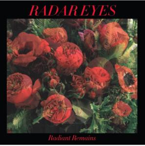 Radar Eyes streams new album 'Radiant Remains' ahead of September 2nd release