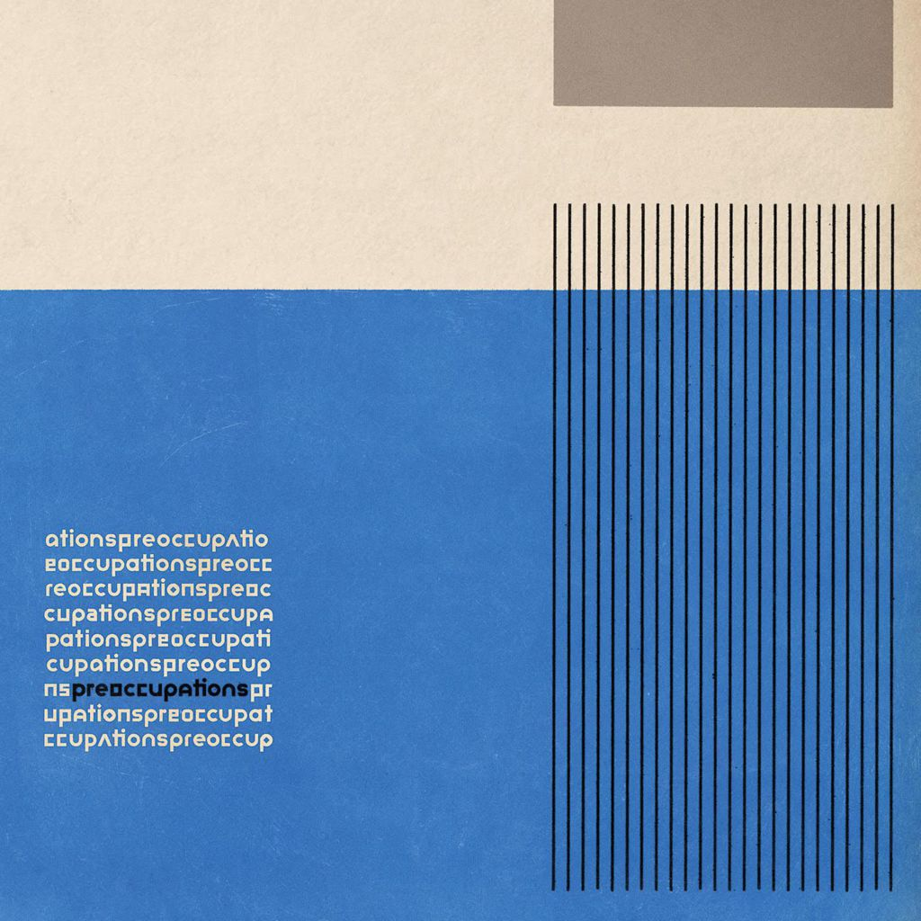 'Preoccupations' by Preoccupations, album review by Dan Geddes. The full-length comes out on September 16th