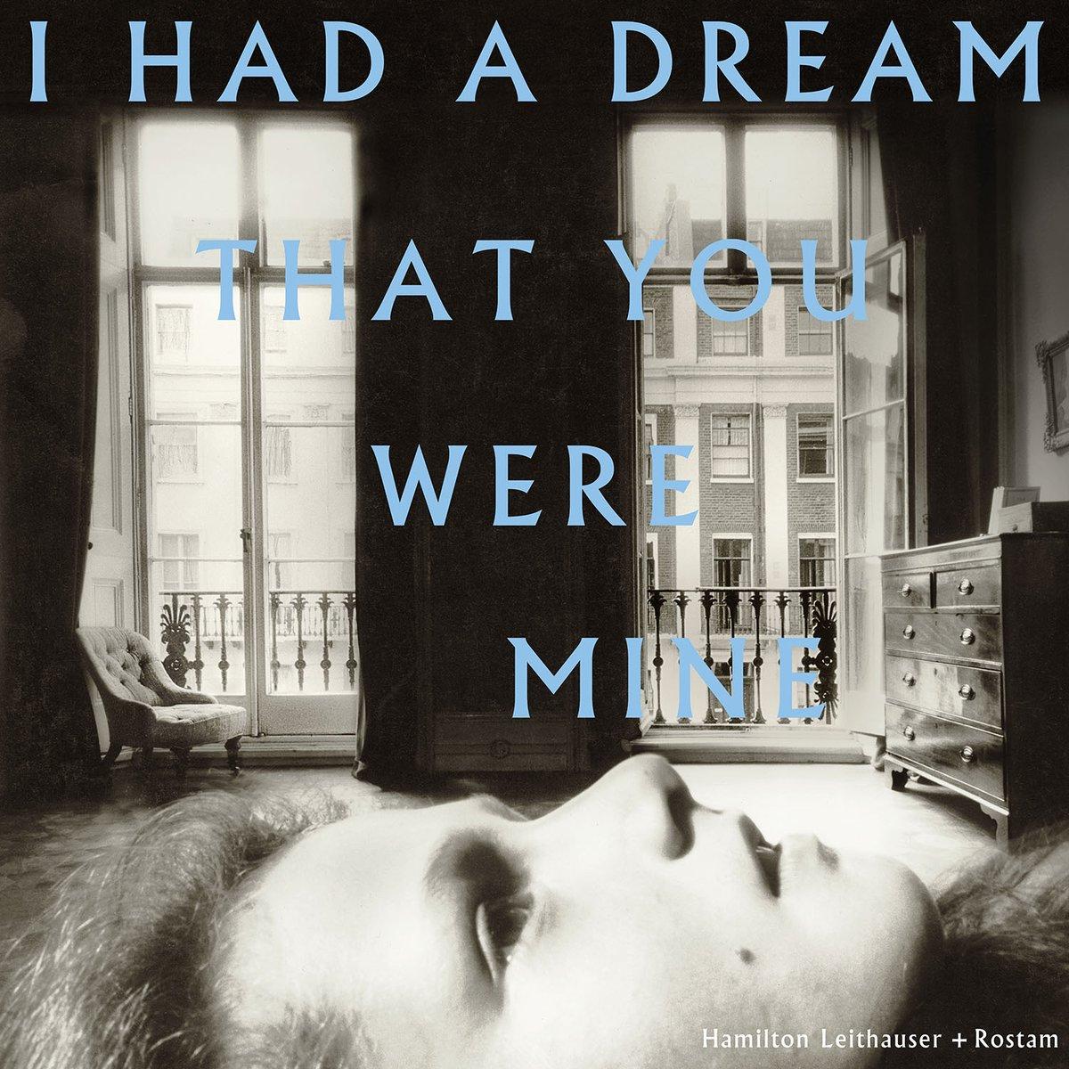'I Had A Dream That You Were Mine' by Hamilton Leithauser + Rostam