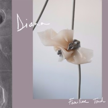 DIANA announce new album Familiar Touch LP, out November 18th