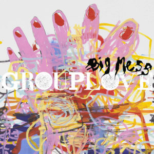 'Big Mess' by Grouplove, album review by Daniel Geddes
